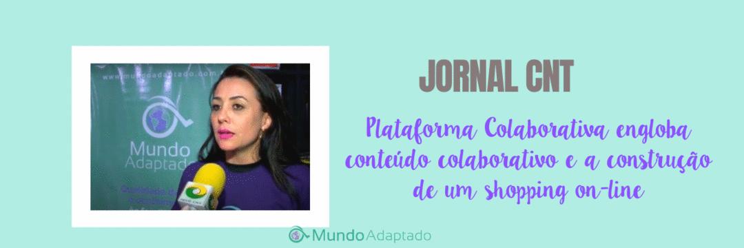 Jornal CNT - Plataforma Colaborativa engloba conteúdo colaborativo e a construção de um shopping on-line