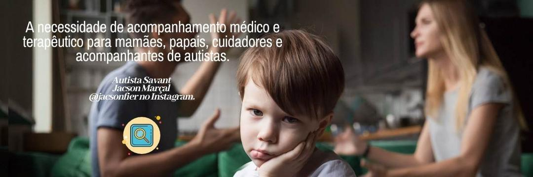 A necessidade de acompanhamento médico e terapêutico para mamães, papais, cuidadores e acompanhantes de TEA