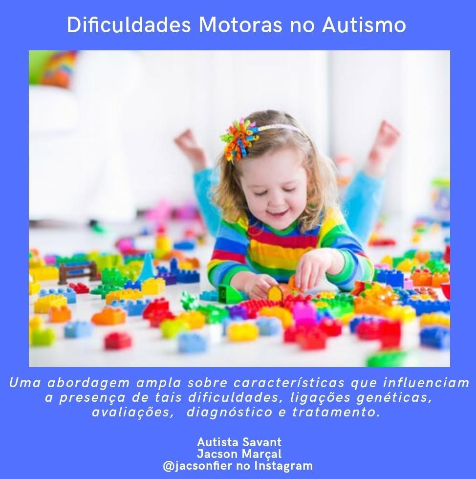 Dificuldades motoras no Autismo.