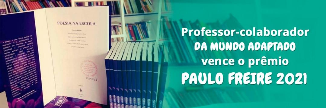 Professor - colaborador da Mundo Adaptado vence o Prêmio Paulo Freire 2021