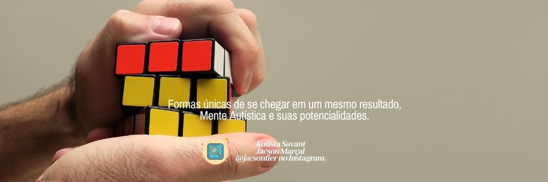 Formas únicas de se chegar em um mesmo resultado, Mente Autística e suas potencialidades.