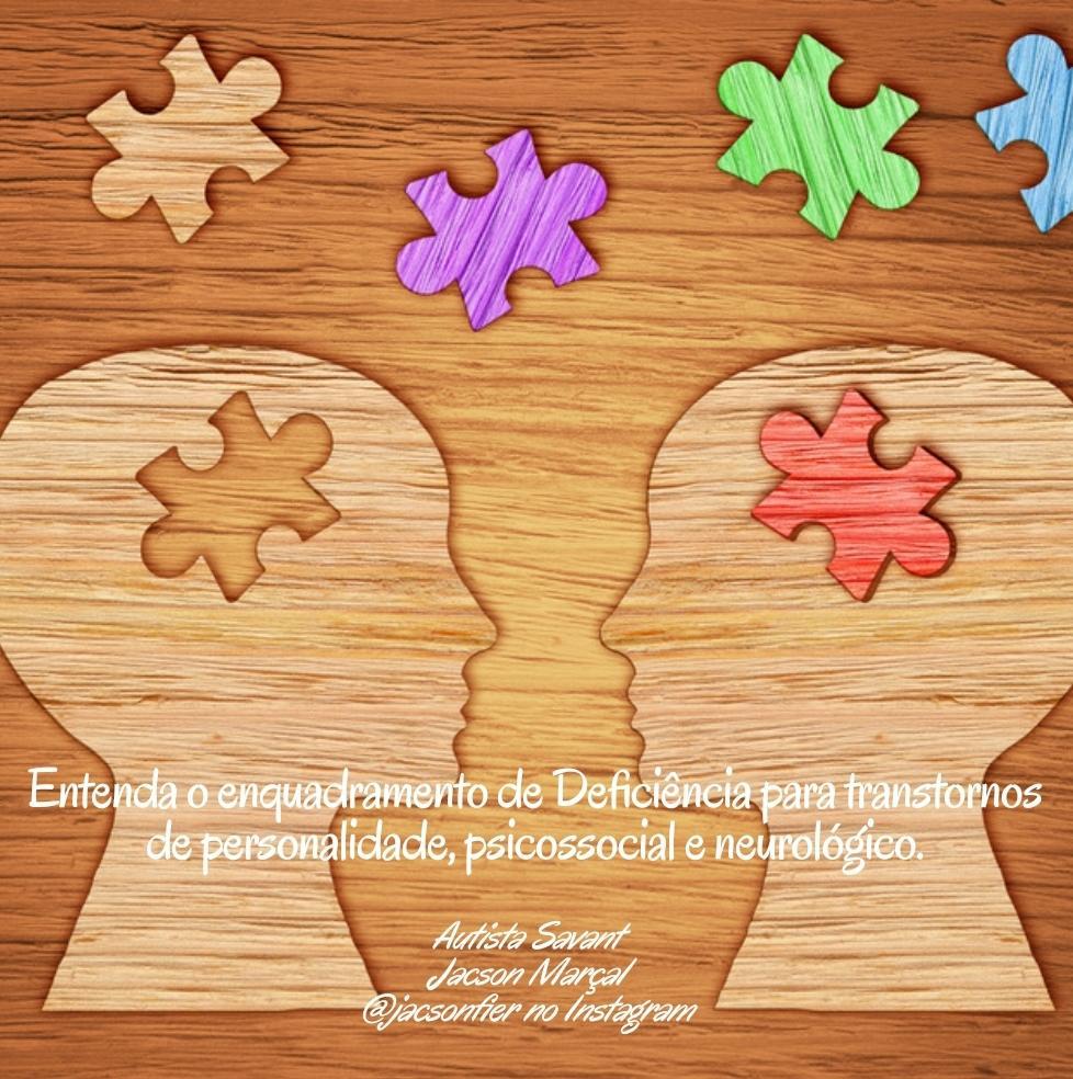 Entenda o enquadramento de Deficiência para transtornos de personalidade, psicossocial e neurológico.