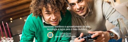 Interesses restritivos e aproveitamento de telas, tecnologia e jogos para o meio Autístico.