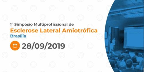 1º Simpósio Multiprofissional de Esclerose Lateral Amiotrófica - Brasília