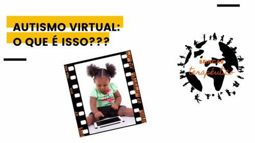 Autismo Virtual: O que é isso???