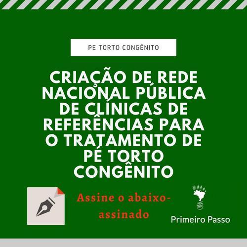 Abaixo-assinado propõe a criação de Rede Pública Nacional de Clínicas para tratamento de Pé Torto Congênito