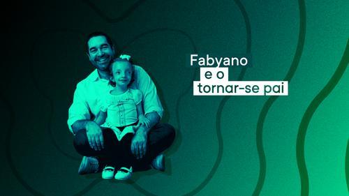 Podcast Papai Atípico: Fabyano e o tornar-se pai