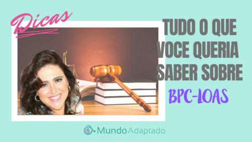 BPC / LOAS - Tudo o que você queria saber! Dicas atuais da Advogada Dra Letícia Lefevre