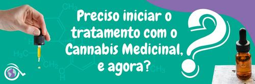 Preciso iniciar o tratamento com o Cannabis Medicinal, e agora?
