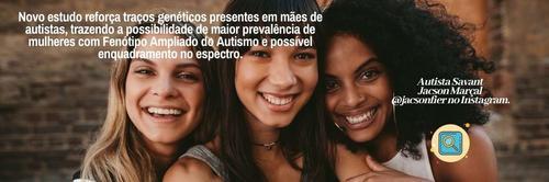 Novo estudo reforça traços genéticos presentes em mães de autistas, trazendo a possibilidade do Fenótipo e TEA